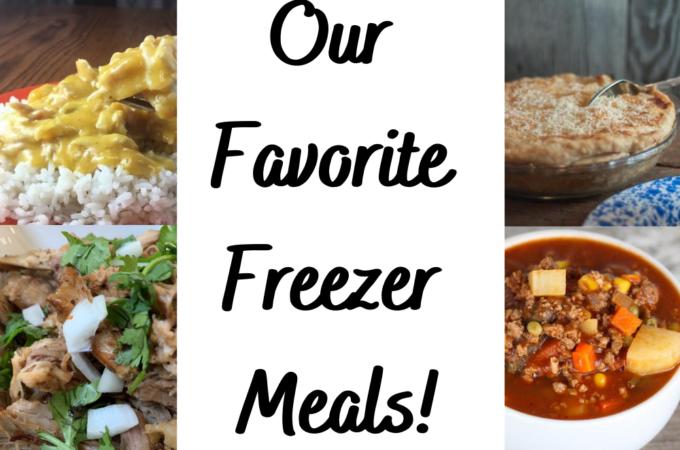 Our Favorite Freezer Meals